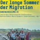 Grenzregime 3 – Der lange Sommer der Migration